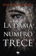 LA DAMA NUMERO TRECE - 9788490707128 - JOSE CARLOS SOMOZA