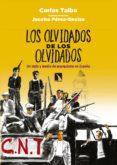los olvidados de los olvidados: un siglo y medio de anarquismo en españa-carlos taibo arias-9788490974728
