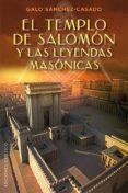 TEMPLO DE SALOMON Y LAS LEYENDAS MASONICAS - 9788491111528 - GALO SANCHEZ CASADO
