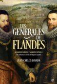 LOS GENERALES DE FLANDES - 9788491645528 - JUAN CARLOS LOSADA