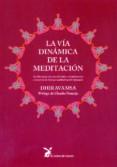 LA VIA DINAMICA DE LA MEDITACION - 9788492470228 - DHIRAVAMSA