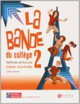 LA BANDE 2 CAHIER D ACTIV+SEPAR+CD ED10 (ED. SECUNDARIA) - 9788492729128 - VV.AA.