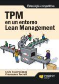 TPM EN UN ENTORNO LEAN MANAGEMENT - 9788492956128 - LLUIS CUATRECASAS