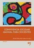 convivencia escolar: manual para docentes-rosario ortega ruiz-izabela zych-9788494502828