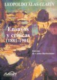 ENSAYOS Y CRITICAS (1881-1901) - 9788495642028 - LEOPOLDO ALAS CLARIN