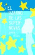 EL VERANO DE LAS SUPERNOVAS - 9788496886728 - DARCY WOODS