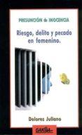 PRESUNCION DE INOCENCIA: RIESGO, DELITO Y PECADO EN FEMENINO - 9788496993228 - DOLORES JULIANO