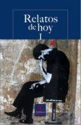 RELATOS DE HOY I - 9788497404228 - VV.AA.
