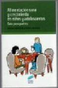ALIMENTACION SANA Y CRECIMIENTO EN NIÑOS Y ADOLESCENTES: GUIA PARA PADRES - 9788497565028 - GLORIA CABEZUELO