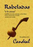 RABELADAS,A LO PESAO: COPLILLAS PICANTES, JOCOSAS Y DIVERTIDAS DO NDE PREDOMINA EL DOBLE SENTIDO Y LA IRONIA (ED. FACSIMIL) - 9788497613828 - VV.AA.