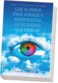 LOS 10 PASOS PARA ATRAER Y MANIFESTAR LA REALIDAD QUE DESEAS - 9788497776028 - MICHELLE NIELSEN