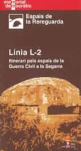 linia 2: l2 itinerari pels espais de la guerra civil a la segarra-jordi oliver-9788497796828