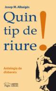 QUIN TIP DE RIURE! - 9788497797528 - JOSEP MARIA ALBAIGES