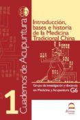INTRODUCCION, BASES E HISTORIA DE LA MEDICINA TRADICIONAL CHINA ( CUADERNOS DE ACUPUNTURA 1) - 9788498270228 - VV.AA.