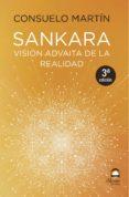 SANKARA: VISIÓN ADVAITA DE LA REALIDAD (3ª ED.) - 9788498274028 - CONSUELO MARTIN