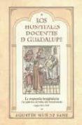 LOS HOSPITALES DOCENTES DE GUADALUPE: LA RESPUESTA HOSPITALARIA A LA EPIDEMIA DE BUBAS DEL RENACIMIENTO (SIGLOS XV Y XVI) - 9788498520828 - AGUSTIN MUÑOZ SANZ