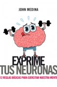 exprime tus neuronas (ebook)-john medina-9788498751628