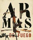 ARMAS DE FUEGO - 9788499280028 - VV.AA.