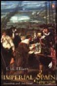 IMPERIAL SPAIN 1469-1716 - 9780141007038 - J. H. ELLIOT