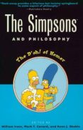 the simpsons and philosophy: the d oh! of homer-william irwin-mark t. conard-9780812694338
