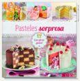 PASTELES SORPRESA - 9783625006138 - VV.AA.