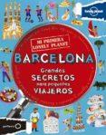 BARCELONA: GRANDES SECRETOS PARA PEQUEÑOS VIAJEROS (MI PRIMERA LO NELY PLANET) - 9788408125938 - MOIRA BUTTERFIELD