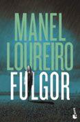 FULGOR - 9788408158738 - MANEL LOUREIRO
