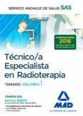 TÉCNICO/A ESPECIALISTA EN RADIOTERAPIA DEL SERVICIO ANDALUZ DE SALUD. TEMARIO ESPECÍFICO VOLUMEN 1 - 9788414203538 - VV.AA.