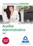 AUXILIARES ADMINISTRATIVOS DE LA DIPUTACION PROVINCIAL DE CORDOBA : TEST - 9788414208038 - VV.AA.