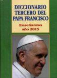 DICCIONARIO TERCERO DEL PAPA FRANCISCO - 9788415915638 - JOSE ANTONIO MARTINEZ PUCHE O.P.