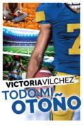 TODO MI OTOÑO (UNA ESTACIÓN CONTIGO 2) - 9788416384938 - VICTORIA VILCHEZ