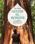 sentir el bosque: la experiencia del shinrin-yoku (baño de bosque )-alex gesse-9788417338138
