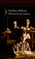 HISTORIA DE UNA MAESTRA - 9788420469638 - JOSEFINA R. ALDECOA