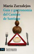 GUIA Y GASTRONOMIA DEL CAMINO DE SANTIAGO - 9788420657738 - MARIA ZARZALEJOS