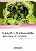 el gran libro de programación avanzada con android (ebook)-jose enrique amaro soriano-9788426720238