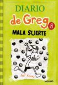 DIARIO DE GREG 8: MALA SUERTE - 9788427204638 - JEFF KINNEY