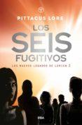 los seis fugitivos (ebook)-pittacus lore-9788427217638