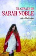 EL CORAJE DE SARAH NOBLE - 9788427901438 - ALICE DALGLEISH