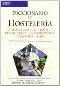 DICCIONARIO DE HOSTELERIA: HOTELERIA Y TURISMO RESTAURANTE Y GAST RONOMIA CAFETERIA Y BAR - 9788428328838 - JESUS FELIPE GALLEGO