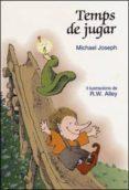 TEMPS DE JUGAR - 9788428529938 - MICHAEL JOSEPH