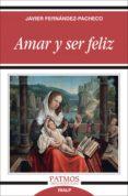 AMAR Y SER FELIZ - 9788432136238 - JAVIER HERNANDEZ-PACHECO