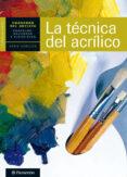 LA TECNICA DEL ACRILICO: CUADERNO DEL ARTISTA CONSEJOS, RECURSOS Y EJERCICIOS - 9788434237438 - VV.AA.