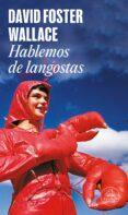 HABLEMOS DE LANGOSTAS - 9788439720638 - DAVID FOSTER WALLACE