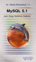MYSQL 5.1 (GUIA PRACTICA) - 9788441525238 - JUAN DIEGO GUTIERREZ GALLARDO