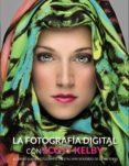 LA FOTOGRAFIA DIGITAL CON SCOTT KELBY - 9788441534438 - SCOTT KELBY