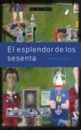 EL ESPLENDOR DE LOS SESENTA - 9788446011538 - THOMAS CROW