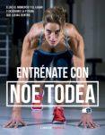 entrénate con noe todea (ebook)-noemi todea-9788448024338