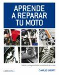 APRENDE A REPARAR TU MOTO - 9788448068738 - CHARLES EVERITT