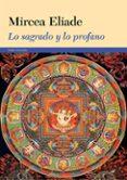 LO SAGRADO Y LO PROFANO - 9788449329838 - MIRCEA ELIADE