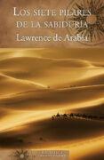 LOS SIETE PILARES DE LA SABIDURÍA - 9788466662338 - T.E. LAWRENCE